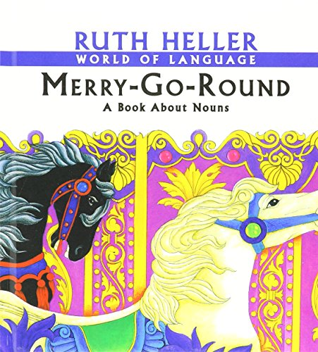 Merry-Go-Round: A Book about Nouns (World of Language (Prebound)): Heller, Ruth
