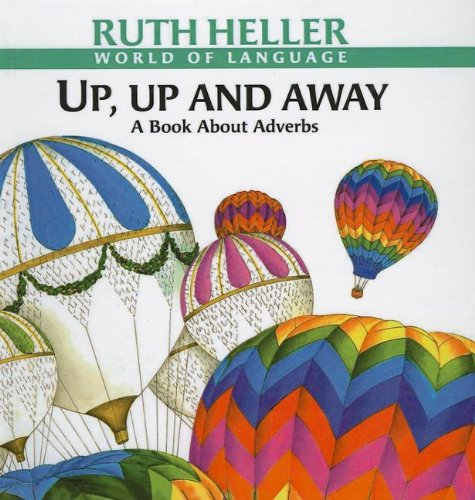 9780780735514: Up, Up and Away: A Book about Adverbs (World of Language (Prebound))