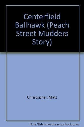 9780780739741: Centerfield Ballhawk (Peach Street Mudders Story)