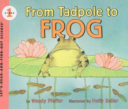 9780780740020: From Tadpole to Frog (Let's-Read-And-Find-Out Science: Stage 1 (Pb))