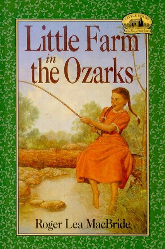 9780780740228: Little Farm in the Ozarks (Little House the Rose Years (Prebound))