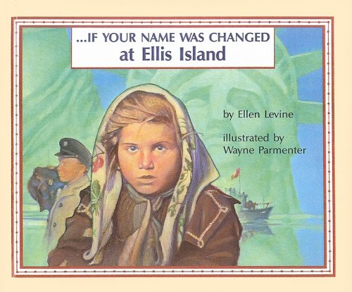 If Your Name Was Changed at Ellis Island: Levine, Ellen