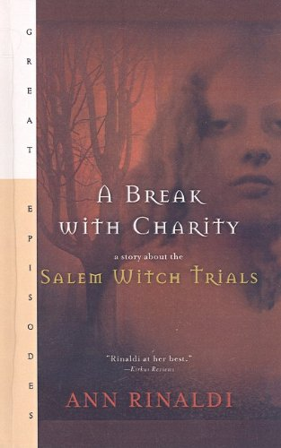 9780780741959: A Break with Charity: A Story about the Salem Witch Trials (Great Episodes (Pb))