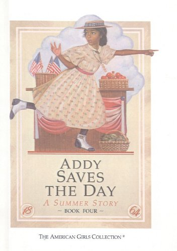 9780780742710: Addy Saves the Day: A Summer Story (American Girls Collection: Addy 1864)