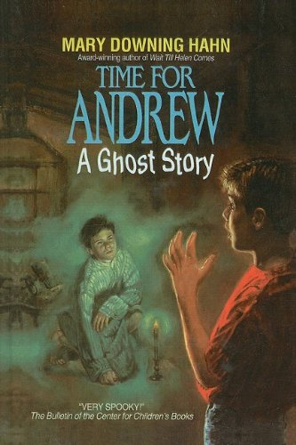 Time for Andrew: A Ghost Story (Avon Camelot Books (Pb)): Hahn, Mary Downing