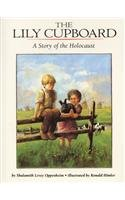 9780780746725: The Lily Cupboard: A Story of the Holocaust