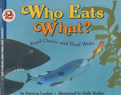 9780780746862: Who Eats What?: Food Chains and Food Webs (Let's-Read-And-Find-Out Science: Stage 2 (Pb))