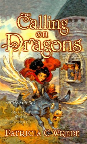 9780780748422: Calling on Dragons (Enchanted Forest Chronicles (Pb))