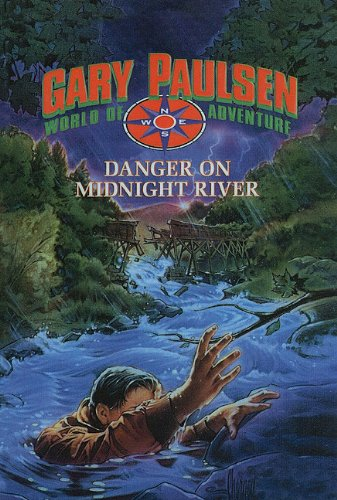Danger on Midnight River (Gary Paulsen World of Adventure (Prebound)) (0780750306) by Gary Paulsen