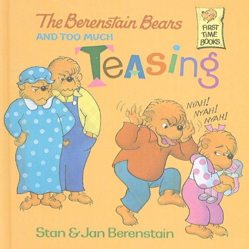 9780780750968: The Berenstain Bears and Too Much Teasing (Berenstain Bears First Time Books)