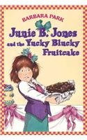 9780780751590: Junie B. Jones and the Yucky Blucky Fruit Cake