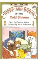 9780780752832: Henry and Mudge Get the Cold Shivers (Ready-To-Read: Level 2)
