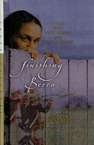 9780780753440: Finishing Becca: A Story about Peggy Shippen and Benedict Arnold (Great Episodes (Pb))