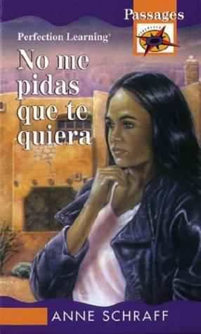 9780780754997: No Me Pidas Que Te Quiera (Passages Hi: Lo Novels)