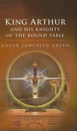 9780780755574: King Arthur and His Knights of the Round Table