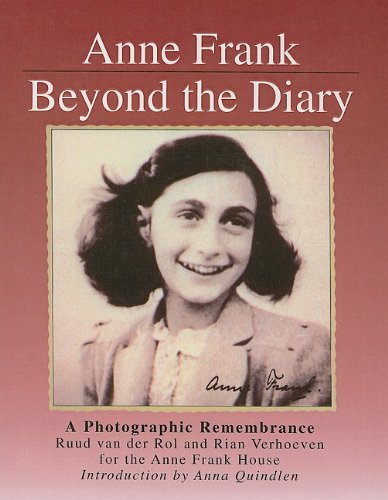 Anne Frank, Beyond the Diary: A Photographic Remembrance: Van Der Rol, Ruud, Verhoeven, Rian