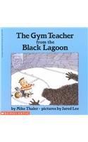 9780780756403: The Gym Teacher from the Black Lagoon