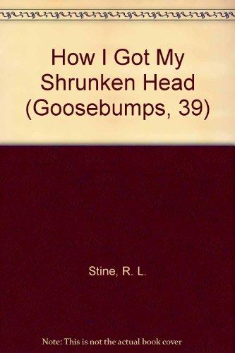 9780780758094: How I Got My Shrunken Head