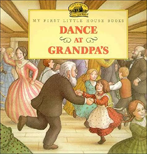 9780780759343: Dance at Grandpa's (My First Little House Books (Prebound))