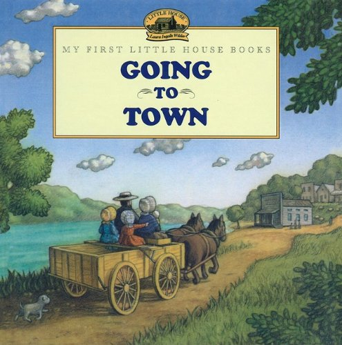 9780780759367: Going to Town (My First Little House Books (Prebound))