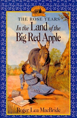 9780780759381: In the Land of the Big Red Apple (Little House on the Prairie: The Rose Years)