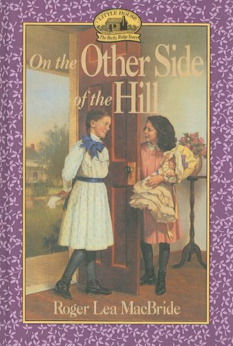 9780780759435: On the Other Side of the Hill (Little House the Rocky Ridge Years (Prebound))