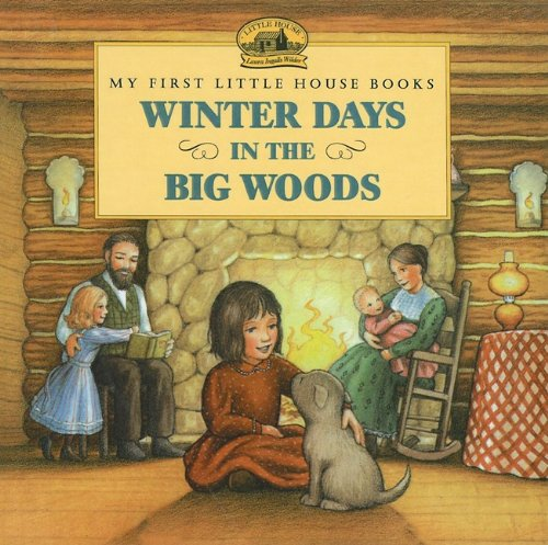 9780780759473: Winter Days in the Big Woods (My First Little House Books (Prebound))