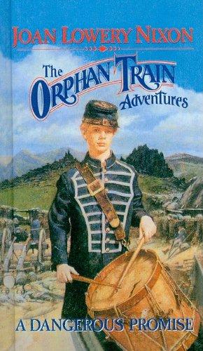 9780780759657: A Dangerous Promise (Orphan Train Adventures (Pb))