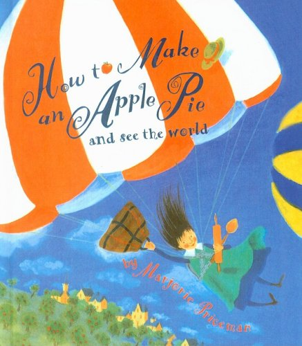 9780780759763: How to Make an Apple Pie and See the World (Dragonfly Books)