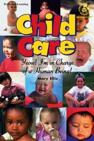 Child Care: Yeow! I'm in Charge of a Human Being (Ken Burns' America Collection) (9780780761032) by Ellis, Mary