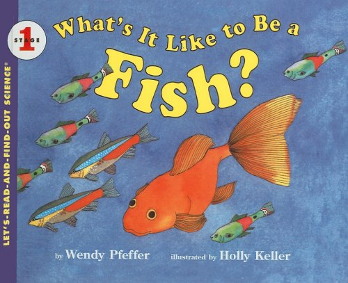 9780780762350: What's It Like to Be a Fish? (Let's-Read-And-Find-Out Science: Stage 1 (Pb))