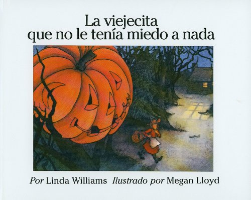 9780780762954: La Viejecita Que No Le Tenia Miedo A Nada = The Little Old Lady Who Was Not Afraid of Anything
