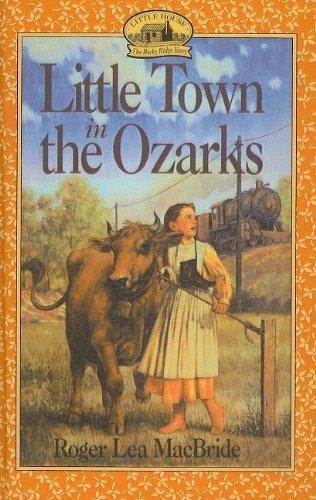 Little Town in the Ozarks (Little House the Rocky Ridge Years (Prebound)): MacBride, Roger Lea