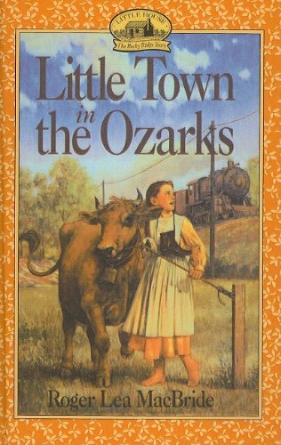 9780780763012: Little Town in the Ozarks (Little House the Rocky Ridge Years (Prebound))
