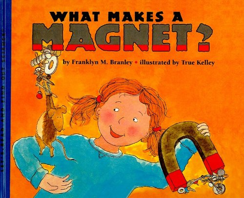 9780780763494: What Makes a Magnet? (Let's Read-And-Find-Out Science)