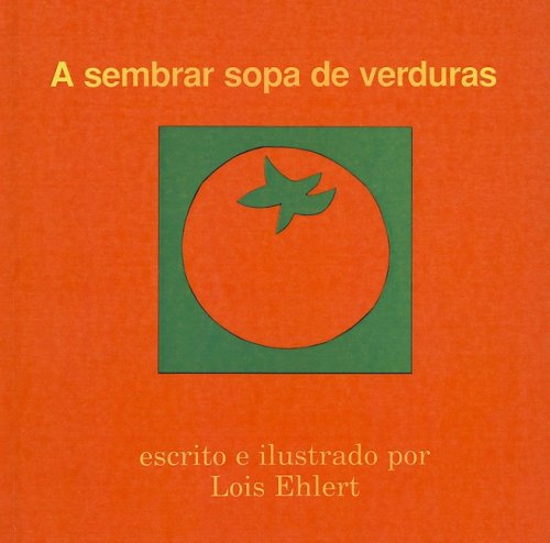 A Sembrar Sopa de Verduras (English and Spanish Edition) (9780780763777) by Lois Ehlert
