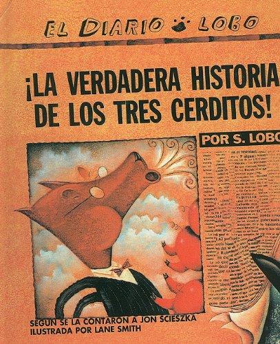 9780780764064: La Verdadera Historia de los Tres Cerditos! (Diario Lobo)