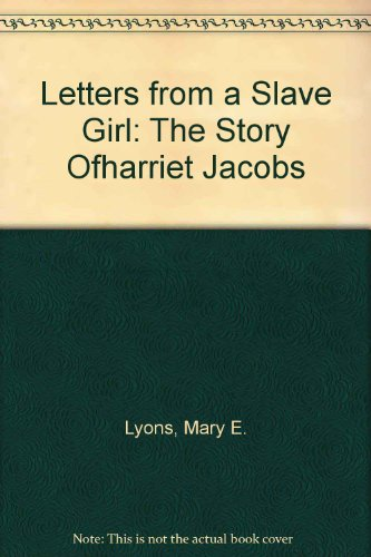 9780780764705: Letters from a Slave Girl: The Story Ofharriet Jacobs