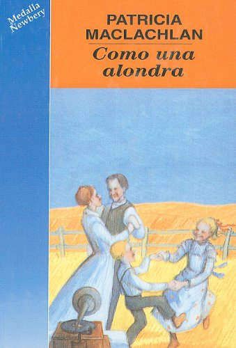 Como una Alondra = Skylark (Sarah, Plain and Tall Saga (Prebound)) (Spanish Edition) (0780765079) by MacLachlan, Patricia