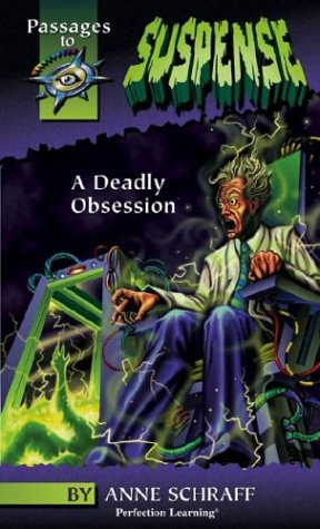 Deadly Obsession (Passages to Suspense Hi: Lo Novels): Schraff, Anne E.