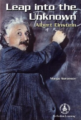 Leap into the Unknown: Albert Einstein (Cover-To-Cover Novels: Biographical Fiction): Margo ...