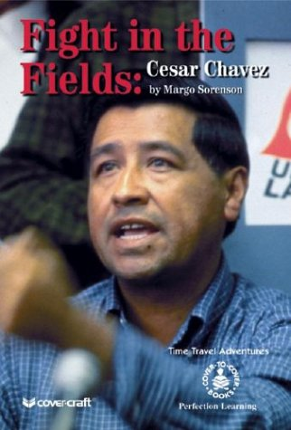 9780780767799: Fight in the Fields: Cesar Chavez (Time Travel Adventures)