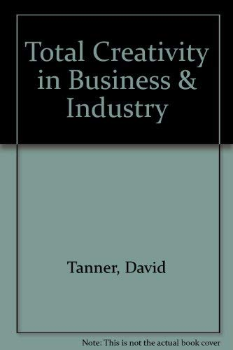 9780780767997: Total Creativity in Business & Industry