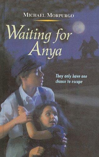 Waiting for Anya: Michael Morpurgo M.B.E