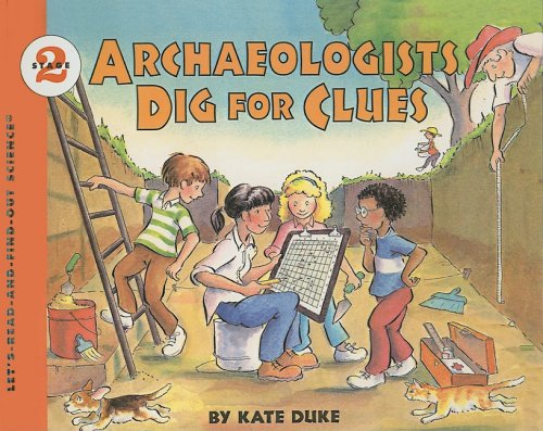 9780780770454: Archaeologists Dig for Clues (Let's Read-And-Find-Out Science)