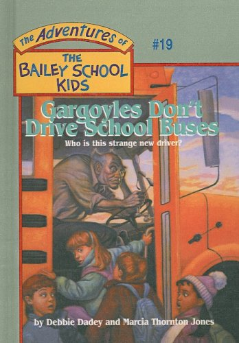 9780780770522: Gargoyles Don't Drive School Buses (Adventures of the Bailey School Kids (Pb))