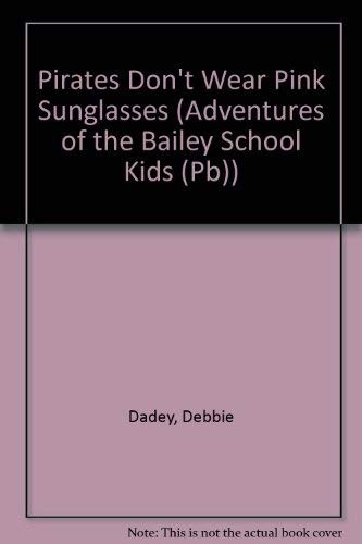 9780780770768: Pirates Don't Wear Pink Sunglasses (Adventures of the Bailey School Kids (Pb))