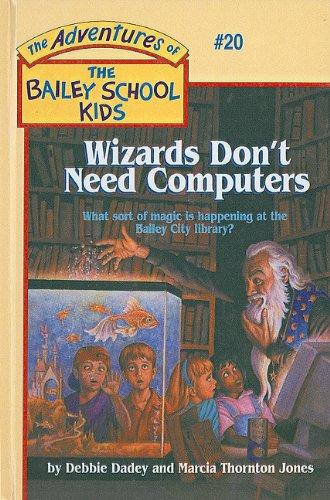 9780780770836: Wizards Don't Need Computers (Adventures of the Bailey School Kids (Pb))