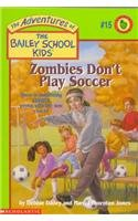 9780780770850: Zombies Don't Play Soccer (The Adventures of the Bailey School Kids, #15)