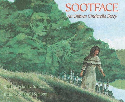 Sootface: An Ojibwa Cinderella Story: Daniel San Souci